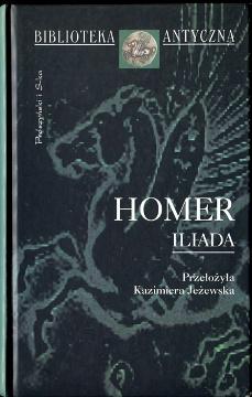 Homerus Homer Iliada Ilias 8372550093 83-7255-009-3 9788372550095 978-83-7255-009-5 Biblioteka Antyczna Jeżewska Łanowski wba0346