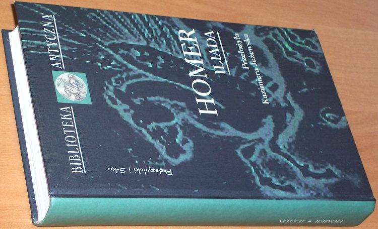 Homer-Iliada-Warszawa-Proszynski-i-S-ka-1999-Biblioteka-Antyczna-Przelozyla-Kazimiera-Jezewska