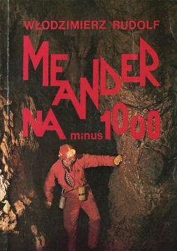 Rudolf Meander na minus 1000 Alpinizm jaskiniowy speleologia jaskinia Austria 832200348X 83-220-0348-X 9788322003480 978-83-220-0348-0 wba0354