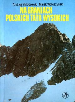 Znalezione obrazy dla zapytania Andrzej Skłodowski Marek Wołoszyński Na graniach polskich Tatr Wysokich