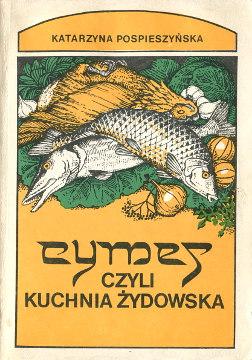 Pospieszyńska Pospieszynska Cymes czyli Kuchnia żydowska i przepisy kulinarne z Izraela książka kucharska żydzi żyd Izrael wba0356