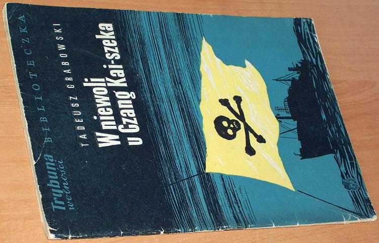 Grabowski-Tadeusz-Zbigniew-Krogulski-W-niewoli-u-Czang-Kai-szeka-Dziennik-marynarza-statku-Praca-Wwa-Ksiazka-i-Wiedza-1954