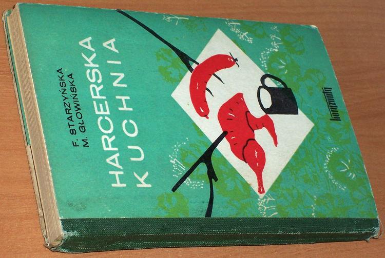 Starzynska-Feliksa-Glowinska-Marianna-Harcerska-kuchnia-Warszawa-Wydawnictwo-Harcerskie-Horyzonty-1972