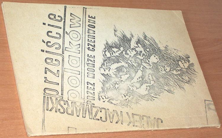Kaczmarski-Jacek-Przejscie-Polakow-przez-Morze-Czerwone-Warszawa-Niezalezna-Oficyna-Wydawnicza-1987-bibula-podziemne