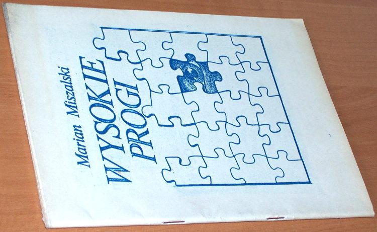 Miszalski-Marian-Wysokie-progi-Wydawnictwo-Kurs-1984-Wydanie-bezdebitowe-podziemne-drugoobiegowe