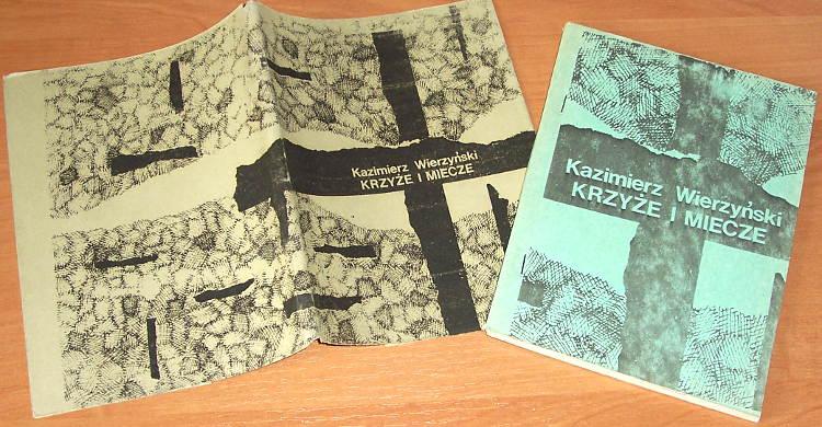 Wierzynski-Kazimierz-Krzyze-i-miecze-Warszawa-Niezalezna-Oficyna-Wydawnicza-Nowa-1981-bibula-wydanie-niezalezne