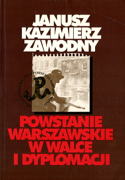 Zawodny Powstanie Warszawskie w walce i dyplomacji Górska Kunert Nothing but honour story of the Warsaw uprising History Uprising 1944 Warschauer Aufstand Varsovie Pologne Insurrection 8301115726 83-01-11572-6 9788301115722 978-83-01-11572-2 wba0375