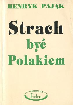 Pająk Pajak Strach być Polakiem Catholic Church Poland Antisemitism Jews Persecutions Holocaust Jewish World War Rescue Christianity Antisemitismus Polen 8390529203 83-905292-0-3 9788390529202 978-83-905292-0-2 wba0376
