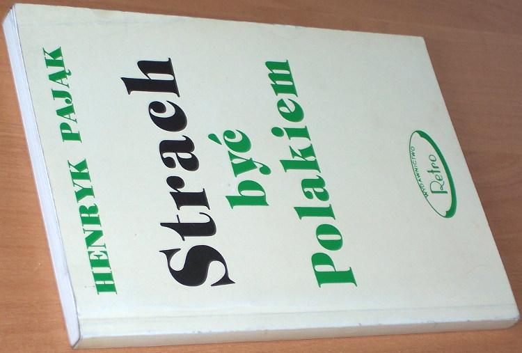 Pajak-Henryk-Strach-byc-Polakiem-Lublin-Wydawnictwo-Retro-1995-Antysemityzm-zydzi-jews-Antisemitism-Judenfeindlichkeit