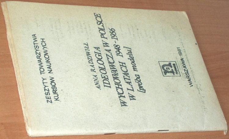 Radziwill-Anna-Ideologia-wychowawcza-w-Polsce-w-latach-1948-1956-proba-modelu-Warszawa-Niezal-Ofic-Wydawn-Nowa-2-1981
