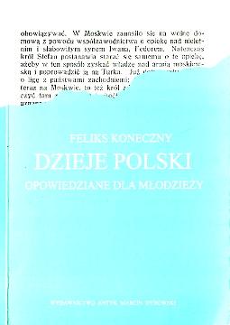 Koneczny Dzieje Polski opowiedziane dla młodzieży mlodziezy historia 83-87809-25-X 838780925X 9788387809256 978-83-87809-25-6 Poland History wba0406
