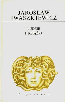 Iwaszkiewicz Ludzie i książki ksiazki Dziela Dzieła 978-83-07-00669-7 9788307001593 978-83-07-00669-7 9788307001593 Literatura historia Szkice literackie Books and reading Polish literature History 8307006694 83-07-00669-4 830700159 83-07-00159-5 wba0407