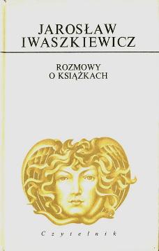 Iwaszkiewicz Rozmowy o książkach ksiazkach ksiazki Dziela Dzieła 9788307005935 978-83-07-00593-5 9788307001593 978-83-07-00159-3 83-07-00593-0 8307005930 83-07-00159-5 8307001595 Literatura historia Szkice literackie Books and reading Polish literature History wba0408