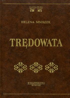 Mniszek Trędowata Tredowata 8388276638 83-88276-63-8 9788388276637 978-83-88276-63-7 Klasyka Polska złota zlota kolekcja Kurpisz Mniszkówna Mniszkowna wba0409