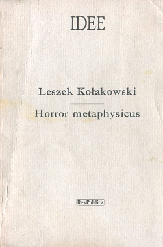Kołakowski Kolakowski Horror metaphysicus Metaphysical horror Panufnik Absolute Metaphysics Philosophy Metafysica Metaphysik Filozofia religii Jaspers Cogito Absolut Damazjos nicość chrześcijaństwo Husserl Ego Spinoza Leibniz 83-7046-120-4 8370461204 978-83-7046-120-1 9788370461201 wba0424