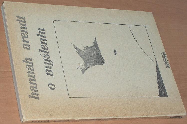 Arendt-Hannah-O-mysleniu-Wydawnictwo-Europa-1989-tlumaczula-Buczynska-Garewicz-Thinking