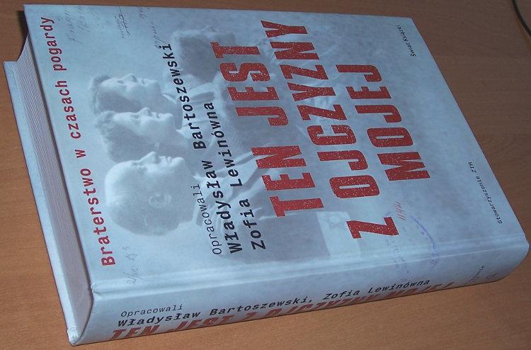 Bartoszewski-Lewinowna-oprac-Ten-jest-z-ojczyzny-mojej-Polacy-z-pomoca-Zydom-1939-1945-Stow-ZIH-Swiat-Ksiazki-2007