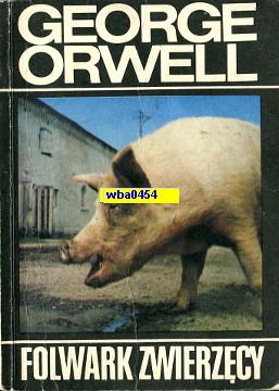 Orwell Folwark zwierzęcy zwierzecy 8370012442 83-7001-244-2 9788370012441 978-83-7001-244-1 Animal Farm wba0454