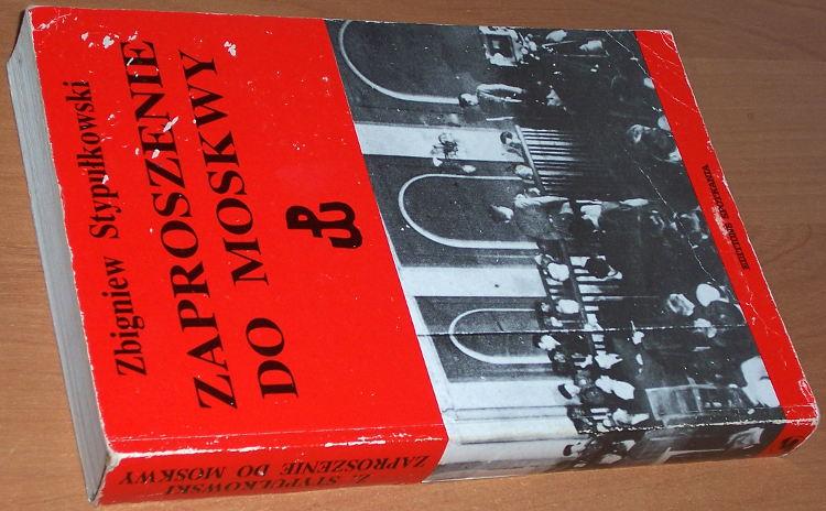 Stypulkowski-Zbigniew-Zaproszenie-do-Moskwy-Spotkania-1991-Proces-szesnastu-1945