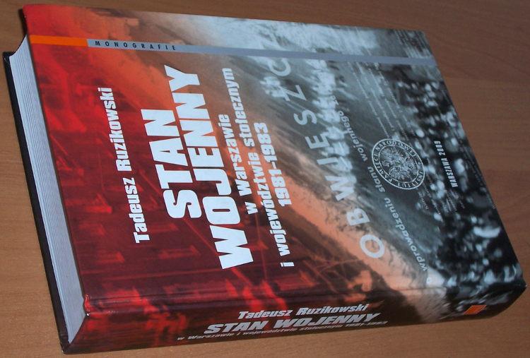 Ruzikowski-Tadeusz-Stan-wojenny-w-Warszawie-i-wojewodztwie-stolecznym-1981-1983-Warszawa-IPN-2009-martial-law-Solidarnosc