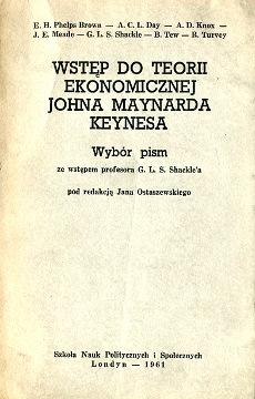 Wstęp do teorii ekonomicznej Johna Maynarda Keynesa Keynes  Phelps Brown Day Knox Meade Shackle Tew Turvey Brodziński Ostaszewski ekonomia wba0463