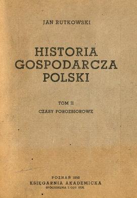 Rutkowski Historia gospodarcza Polski Czasy porozbiorowe gospodarka wba0468