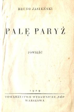 Jasieński Jasienski Palę Paryż Pale Paryz awangarda komunizm Pest über Paris Iasenskiĭ Wiktor Zysman I Burn Paris Kaden-Bandrowski pierwsze wydanie first edition wba0477