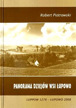 Piotrowski Panorama dziejów wsi Łupowo Lupowo Luppow 1278 Rymar wba0478