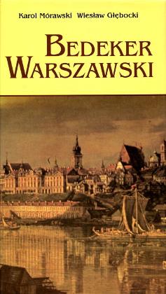 Mórawski Głębocki Morawski Glebocki Bedeker warszawski Warszawa Warsaw Poland Guidebooks 8320715253 83-207-1525-3 9788320715255 978-83-207-1525-5 Warschau Führer wba0484