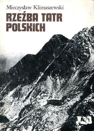 Klimaszewski Rzezba Rzeźba Tatr polskich 8301079924 83-01-07992-4 9788301079925 978-83-01-07992-5 Geomorfologia Tatry geografia fizyczna wba0485