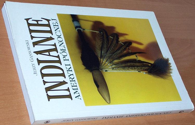 Gassowski-Jerzy-Indianie-Ameryki-Polnocnej-Od-poczatkow-po-wiek-XIX-Warszawa-Pultusk-Trio-Wyzsza-Szkola-Humanistyczna-1996