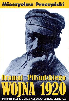 Pruszyński Pruszynski Wojna 1920 Dramat Piłsudskiego Pilsudskiego 8370665608 8370665608 9788370665609 9788370665609 Piłsudski Pilsudski polsko-sowiecka Giedroyc wba0489