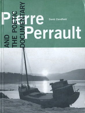 Pierre Perrault Biography Regisseur Handling White 0968913237 9780968913239 0-9689132-3-7 978-0-9689132-3-9 Documentaires Quebec Cinema Biographies Dokumentarfilm Film documentaire Kanada Geschichte Canada Documentary films Production direction Motion pictures Aesthetics wba0498