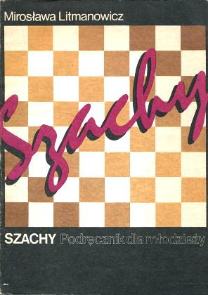 Litmanowicz Szachy Podręcznik dla młodzieży 8320320461 83-203-2046-1 978-83-203-2046-6 9788320320466 chess Schachspiel Schach wba0499