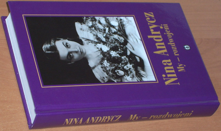 Andrycz-Nina-My-rozdwojeni-wydanie-2-drugie-Warszawa-Ksiazka-i-Wiedza-2005-pamietnik-wspomnienia-przedwojenne-teatr