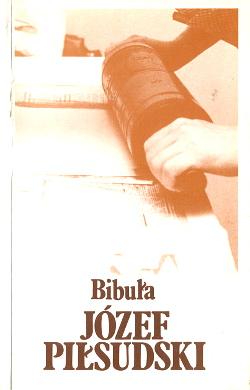 Piłsudski Pilsudski Bibuła Bibula Polska Poland Polish history historia Polski polskie 0907587127 0-907587-12-7 wba0505