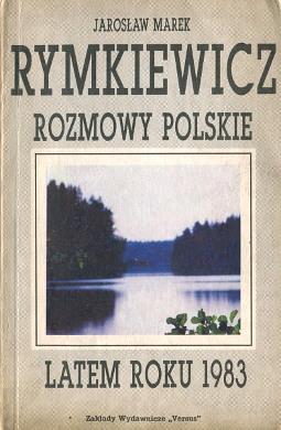 Rymkiewicz Rozmowy polskie latem roku 1983 8370450245 83-7045-024-5 9788370450243 978-83-7045-024-3 Solidarność Solidarnosc wba0509