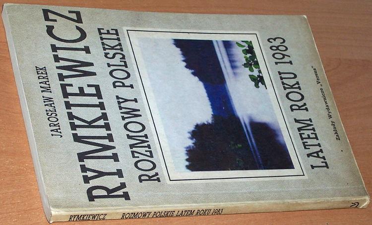 Rymkiewicz-Jaroslaw-Marek-Rozmowy-polskie-latem-roku-1983-Bialystok-Versus-1991