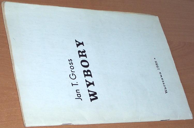 Gross-Jan-Tomasz-Wybory-Warszawa-b-w-1988-Przedruk-z-Aneks-Londyn-1987-nr-45-okupacja-sowiecka-1939-1941