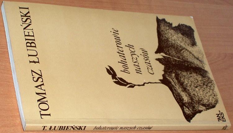 Lubienski-Tomasz-Bohaterowie-naszych-czasow-Londyn-Aneks-1986