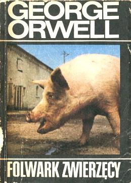 Orwell Folwark zwierzęcy zwierzecy 8370012442 83-7001-244-2 9788370012441 978-83-7001-244-1 Animal Farm wba0531