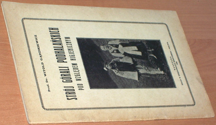 Gadzikiewicz-Witold-Stroj-gorali-podhalanskich-pod-wzgledem-higjenicznym-Warszawa-Gebethner-i-Wolff-1926-higienicznym