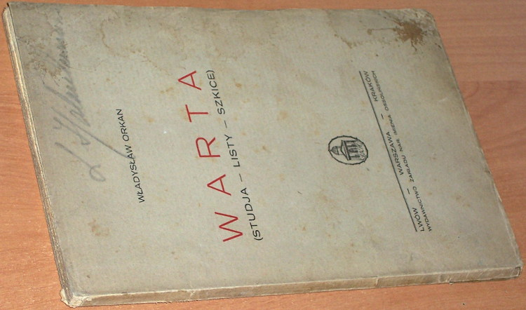 Orkan-Wladyslaw-Warta-studja-listy-szkice-Lwow-Warszawa-Krakow-Wydawnictwo-Zakladu-Narodowego-im-Ossolinskich-1926