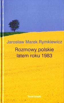 Rymkiewicz Rozmowy polskie latem roku 1983 8373914536 83-7391-453-6 9788373914537 978-83-7391-453-7 Bolecki Solidarność Solidarnosc wba0537