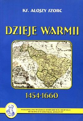 Szorc Dzieje Warmii 1454 1660 diecezja Warmińska Warmia Ermland wba0541