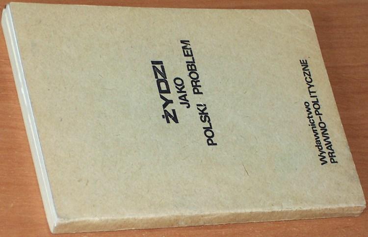 Zydzi-jako-polski-problem-Warszawa-Wydawnictwo-Prawno-Polityczne-1986-Przedruk-z-Aneks-1986-nr-41-42