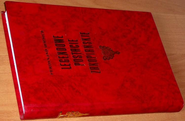 Hoesick-Ferdynand-Legendowe-postacie-zakopianskie-Chalubinski-ks-Stolarczyk-Sabala-Reprint-Krakow-KAW-1989
