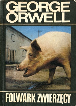 Orwell Folwark zwierzęcy zwierzecy 8370012442 83-7001-244-2 9788370012441 978-83-7001-244-1 Animal Farm Zborski Sadkowski English Political satire Totalitarianism in fiction Political fiction Farm der tiere Djurfarmen Farm der Tier La république des animaux Rebelión en la granja I farma ton zoon La fattoria degli animali wba0563