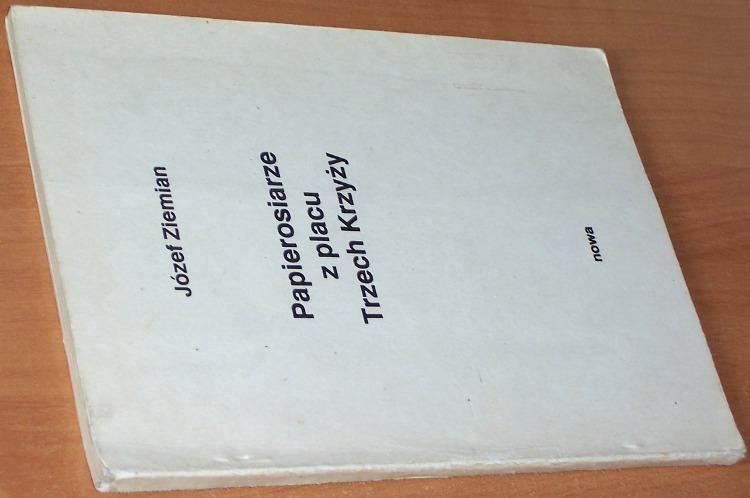 Ziemian-Jozef-apierosiarze-z-placu-Trzech-Krzyzy-Niezalezna-Oficyna-Wydawnicza-Nowa-1989