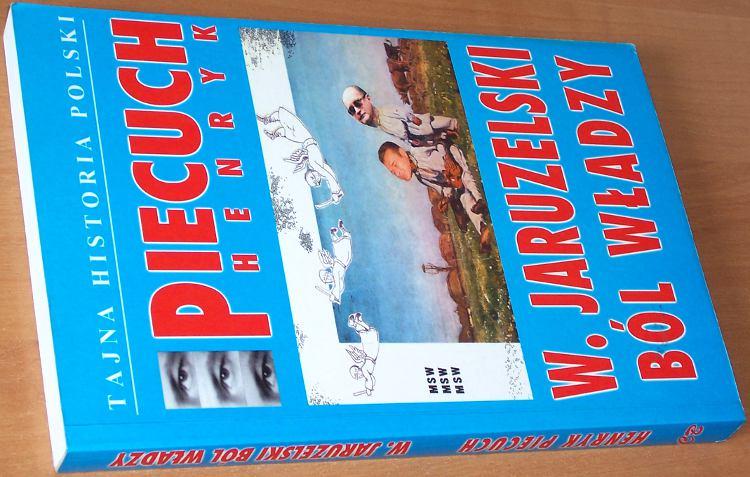 Piecuch-Henryk-W-Jaruzelski-bol-wladzy-Warszawa-Agencja-Wydawnicza-CB-2001-Tajna-Historia-Polski